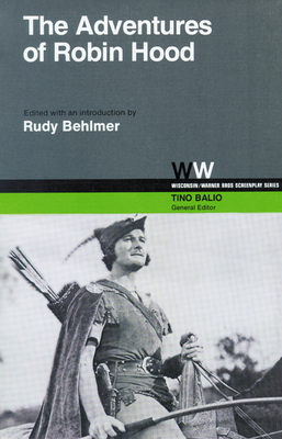 The Adventures of Robin Hood - Behlmer, Rudy (Editor), and Balio, Tino (Editor)