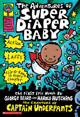 The Adventures of Super Diaper Baby - Beard, George Hutchins