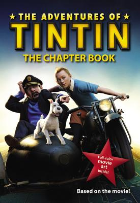 The Adventures of Tintin: The Chapter Book - Peters, Stephanie (Adapted by)
