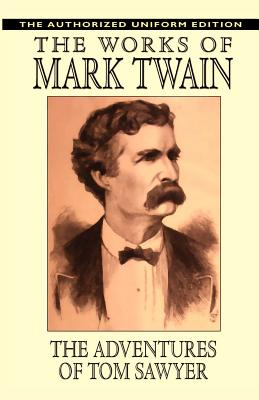 The Adventures of Tom Sawyer: The Authorized Uniform Edition - Twain, Mark