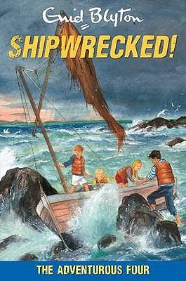 The Adventurous Four Shipwrecked! - Blyton, Enid