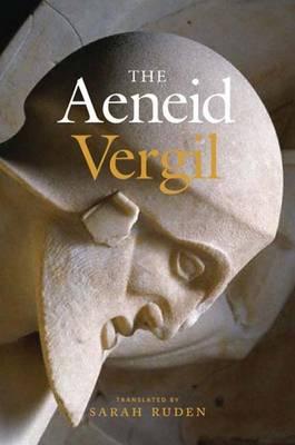The Aeneid - Vergil, and Ruden, Sarah, Dr. (Translated by)