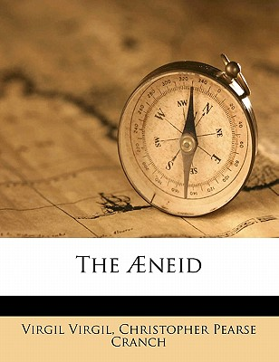 The Aeneid - Virgil, Virgil, and Cranch, Christopher Pearse
