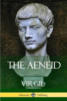The Aeneid - Virgil, and Mackail, J W