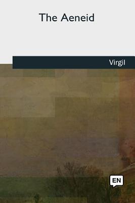 The Aeneid - Virgil, and Dryden, John (Translated by)
