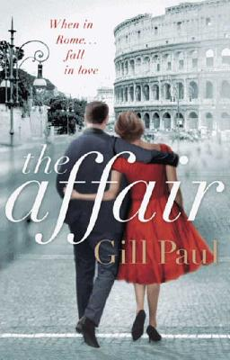 The Affair: An Enthralling Story of Love and Passion and Hollywood Glamour - Paul, Gill