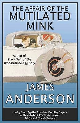 The Affair of the Mutilated Mink - Anderson, James