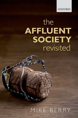 The Affluent Society Revisited - Berry, Mike