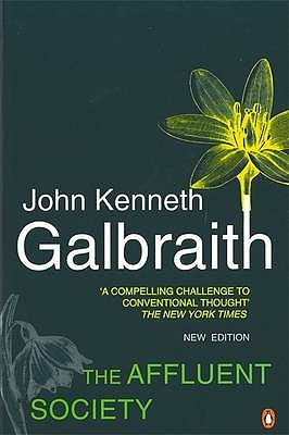 The Affluent Society - Galbraith, John Kenneth (Introduction by)