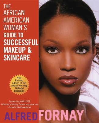 The African American Woman's Guide to Successful Makeup and Skincare - Fornay, Alfred
