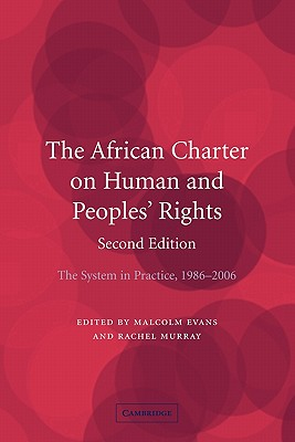 The African Charter on Human and Peoples' Rights: The System in Practice 1986-2006 - Evans, Malcolm (Editor), and Murray, Rachel (Editor)