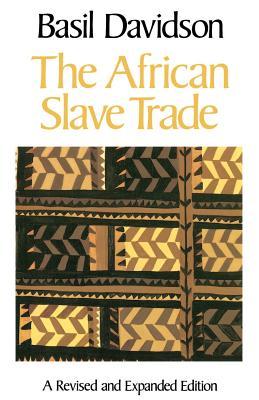 The African Slave Trade - Davidson, Basil