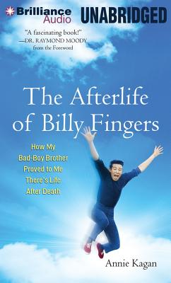 The Afterlife of Billy Fingers: How My Bad-Boy Brother Proved to Me There's Life After Death - Ericksen, Susan (Read by), and Colacci, David (Read by), and Kagan, Annie