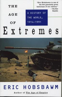 The Age of Extremes: A History of the World, 1914-1991 - Hobsbawm, Eric, Professor