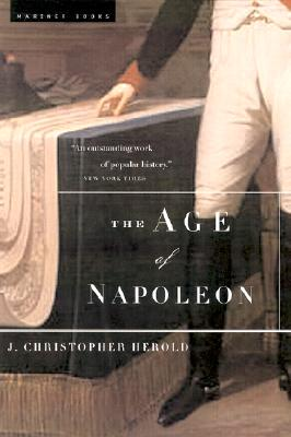 The Age of Napoleon - Herold, J Christopher