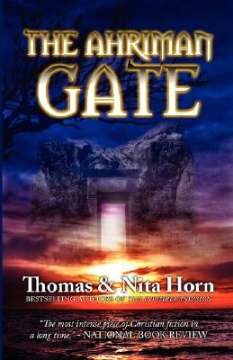The Ahriman Gate: Some Gates Should Not Be Opened - Horn, Tom