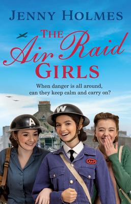 The Air Raid Girls - Holmes, Jenny