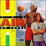 The Air Up There (Music from & Inspired by the Motion Picture)