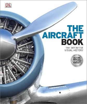 The Aircraft Book: The Definitive Visual History - DK, and Whiteman, Philip (Read by)