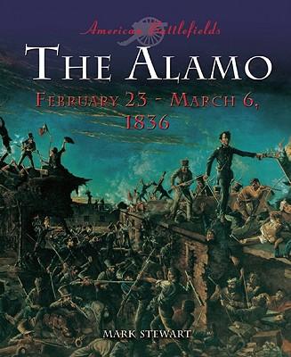 The Alamo: March 6, 1836 - Stewart, Mark