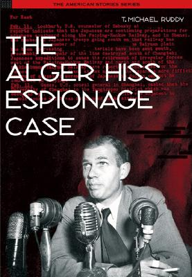 The Alger Hiss Espionage Case - Ruddy, T Michael