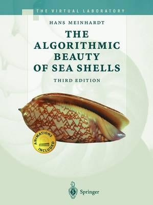 The Algorithmic Beauty of Sea Shells - Meinhardt, Hans