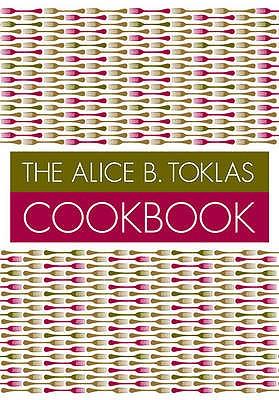 The Alice B. Toklas Cookbook - Toklas, Alice B.