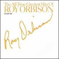The All-Time Greatest Hits of Roy Orbison, Vol. 1 - Roy Orbison