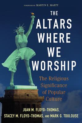 The Altars Where We Worship - Floyd-Thomas, Juan Marcial
