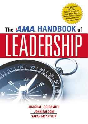 The AMA Handbook of Leadership - Goldsmith, Marshall, Dr.