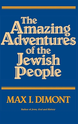 The Amazing Adventures of the Jewish People - Dimont, Max I