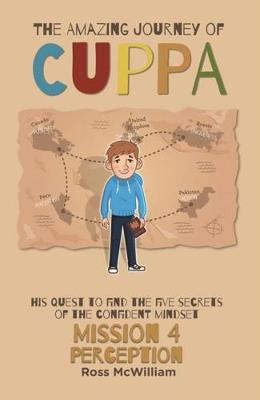 The Amazing Journey of Cuppa: Mission 3 Positivity - McWilliam, Ross