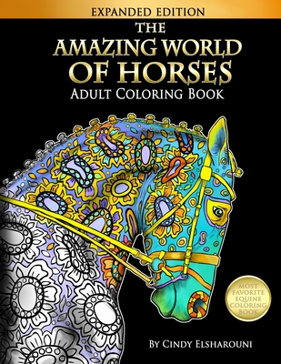 The Amazing World Of Horses: Adult Coloring Book - Elsharouni, Cindy