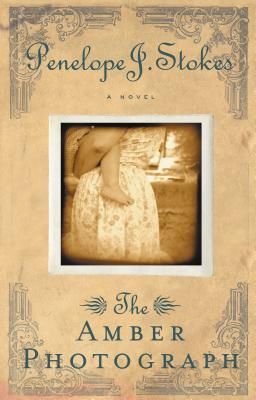 The Amber Photograph: Newly Repackaged Edition - Stokes, Penelope J, PH.D.