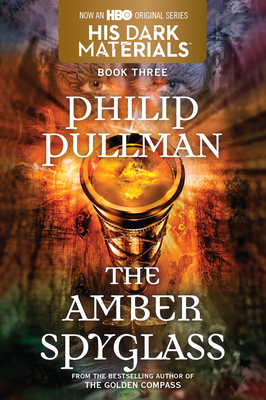 The Amber Spyglass: His Dark Materials - Pullman, Philip