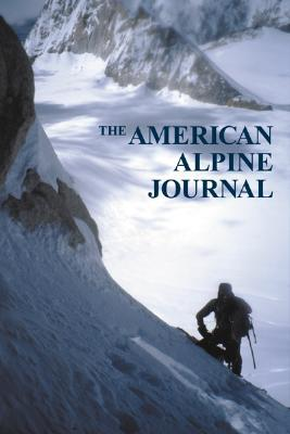 The American Alpine Journal - Beckwith, Christian (Editor)