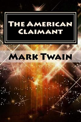 The American Claimant - Twain, Mark, and Steward, Damian (Designer)