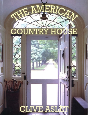 The American Country House - Aslet, Clive, Mr.