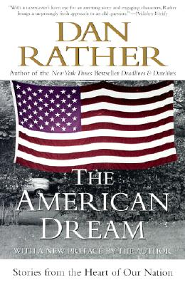 The American Dream: Stories from the Heart of Our Nation - Rather, Dan