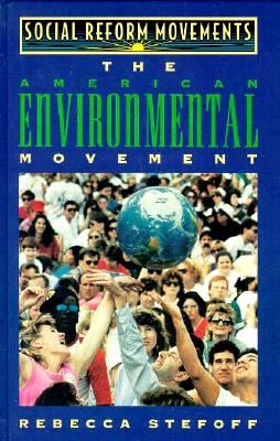 The American Environmental Movement - Stefoff, Rebecca
