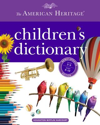 The American Heritage Children's Dictionary - American Heritage Dictionaries, Editors Of the
