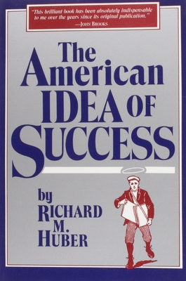 The American Idea of Success - Huber, Richard M