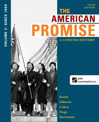 The American Promise: A Concise History, Volume 2: From 1865 - Roark, James L