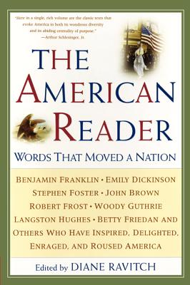 The American Reader: Words That Moved a Nation - Ravitch, Diane