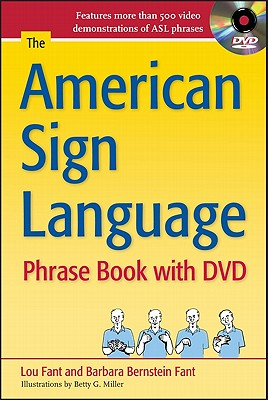 The American Sign Language Phrase Book - Bernstein Fant, Barbara, and Fant, Lou