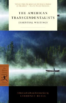 The American Transcendentalists: Essential Writings - Buell, Lawrence (Editor), and Emerson, Ralph Waldo, and Thoreau, Henry David