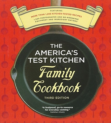 The America's Test Kitchen Family Cookbook: Cookware Rating Edition - Editors at America's Test Kitchen (Editor)