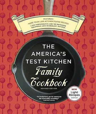 The America's Test Kitchen Family Cookbook - Cook's Illustrated Magazine (Editor)