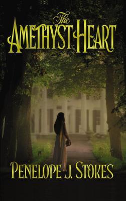 The Amethyst Heart - Stokes, Penelope J, PH.D.