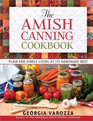 The Amish Canning Cookbook - Varozza, Georgia